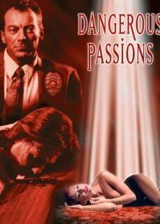 Tehlikeli Tutkular – Dangerous Passions 2003 Klasik Amerikan Erotik Filmi İzle